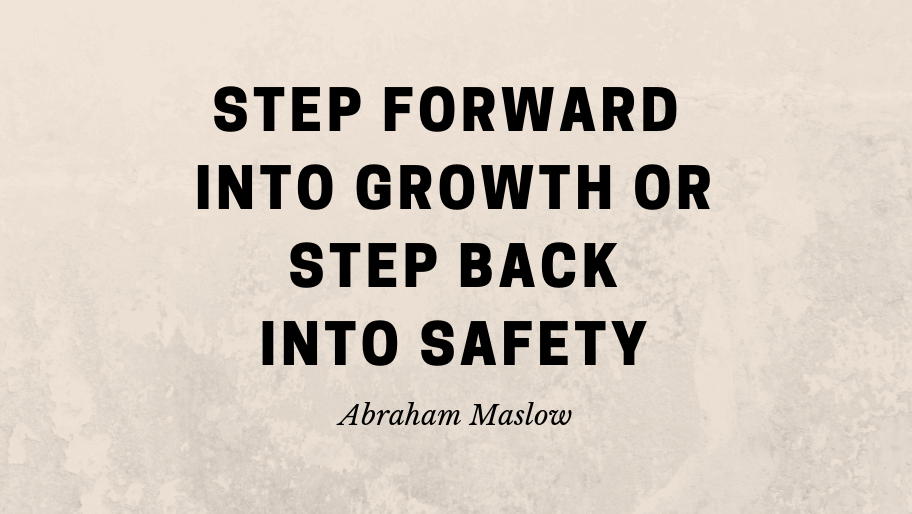 step forward into growth or step back into safety - v2