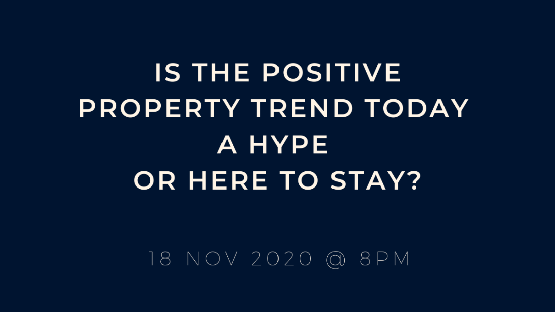 Is the positive property trend today a hype or here to stay